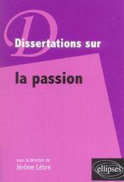 Dissertations Sur La Passion - Intérieur - Format classique