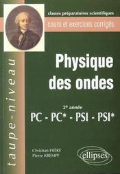 Physique Des Ondes 2e Annee Pc-Pc*-Psi-Psi* Cours Et Exercices Corriges - Intérieur - Format classique