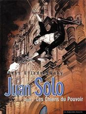 Juan Solo t.2 ; les chiens du pouvoir - Intérieur - Format classique