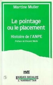 Pointage Ou Le Placement. Histoire De L'Anpe. - Intérieur - Format classique