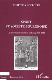 Sport Et Societe Bourgeoise ; Les Associations Sportives En Grece 1870-1922 - Intérieur - Format classique