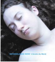 Netherlands Now L'Ecole Du Nord - Couverture - Format classique