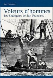 Voleurs d'hommes ; les Shangaïés de San Francisco - Couverture - Format classique