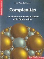 Complexités ; aux limites des mathématiques et de l'informatique - Intérieur - Format classique