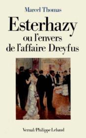Esterhazy ou l'envers de l'affaire dreyfus - Couverture - Format classique