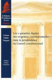 Les garanties légales des exigences constitutionnelles dans la jurisprudence du conseil constitutionnel - Intérieur - Format classique