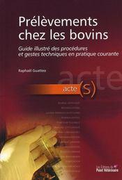 Prelevements Chez Les Bovins Description Illustree Des Gestes Techniques - Intérieur - Format classique