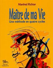 Vente  Maitre de ma vie une methode en 4 cycles  - Richter Manfred - Manfred Richter