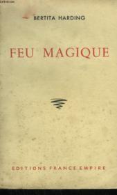Feu Magique. La Vie Passionnee De Wagner. - Couverture - Format classique
