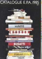 Catalogue E.P.A 1985 - Couverture - Format classique