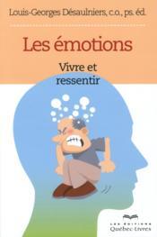 Les émotions ; vivre et ressentir (2e édition) - Couverture - Format classique