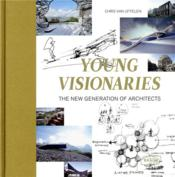 Vente  Young visionaries ; the new generation of architects  - Chris Van Uffelen