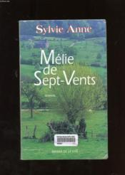 Mélie de sept-vents  - Sylvie Anne