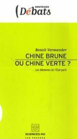 Chine brune ou Chine verte? ; les dilemmes de l'état-parti - Couverture - Format classique