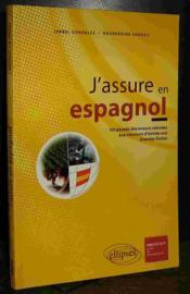 J'Assure En Espagnol Hit Parade Des Erreurs Relevees Aux Concours D'Entree Aux Grandes Ecoles - Couverture - Format classique