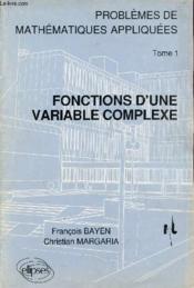 Problemes De Mathematiques Appliquees 1 Fonctions D'Une Variable Complexe Problemes Corriges - Couverture - Format classique