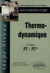 Thermodynamique 2e Annee Pt-Pt* Cours Et Exercices Corriges - Couverture - Format classique