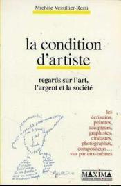 La Condition D'Artiste Regards Sur L'Art L'Argent Et La Societe - Couverture - Format classique
