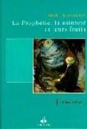 Prophetie, La Saintete Et Leurs Fruits (La) - Intérieur - Format classique