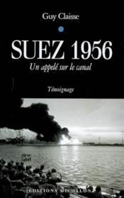 Suez, 1956 ; un appelé sur le canal - Couverture - Format classique