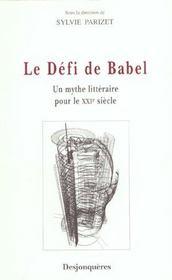 Le Defi De Babel - Un Mythe Litteraire Pour Le Xxie - Intérieur - Format classique