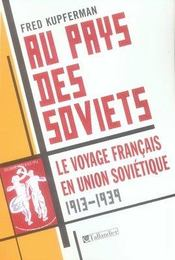 Au pays des soviets ; le voyage français en union soviétique 1913-1939 - Intérieur - Format classique