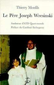 Pere Le Joseph Wresinski Fondateur D Atd Quart Monde - Couverture - Format classique