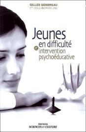 Jeunes en difficulté et intervention psychoéducative - Couverture - Format classique