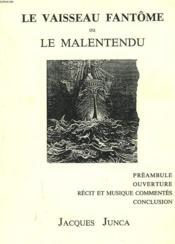 Le Vaisseau Fantome Ou Le Malentendu. Preambule, Ouverture, Recits Et Musique Commentes, Conclusion. - Couverture - Format classique