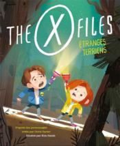 Vente livre :  The X-Files ; étranges terriens  - Collectif