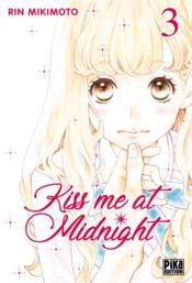 Vente livre :  Kiss me at midnight T.3  - Rin Mikimoto