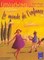 Le Monde De L'Enfance - Litterathemes Anthologie Pour Le Cycle 3 - Intérieur - Format classique