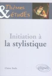 Initiation à la stylistique (2e édition) - Couverture - Format classique