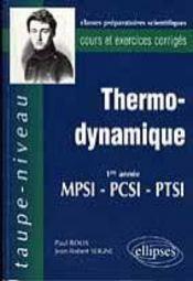 Thermodynamique 1re Annee Pcsi-Mpsi-Ptsi Cours Et Exercices Corriges - Intérieur - Format classique