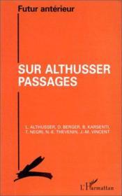 Futur Anterieur ; Sur Althusser Passages - Couverture - Format classique
