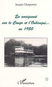 En Naviguant Sur Le Congo Et L'Obangui.... En 1950 - Intérieur - Format classique
