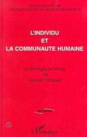L'individu et la communauté humaine ; anthologie et textes de temps critiques - Couverture - Format classique