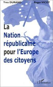 La nation républicaine pour l'Europe des citoyens - Couverture - Format classique