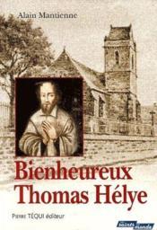 Bienheureux Thomas Hélye - Couverture - Format classique