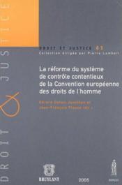 La réforme du système de contrôle contentieux de la Convention européenne des droits de l'homme ; le protocole n°14 et les recommandations et résolutions du comité des ministres - Couverture - Format classique