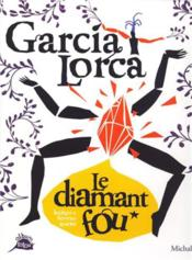 Garcia lorca, le diamant fou - Couverture - Format classique