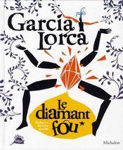 Garcia lorca, le diamant fou - Intérieur - Format classique