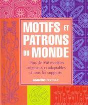 Motifs Et Patrons Du Monde ; Plus De 950 Modeles Originaux Et Adaptables A Tous Les Supports - Intérieur - Format classique