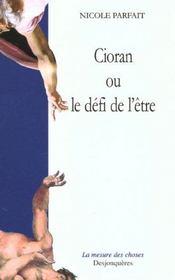 Cioran Ou Le Defi De L'Etre - Intérieur - Format classique