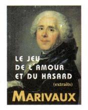 Le Jeu De L Amour Et Du Hasard ; Extraits - Couverture - Format classique