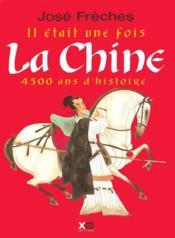 Il Etait Une Fois La Chine 4500 Ans D'Histoire - Couverture - Format classique