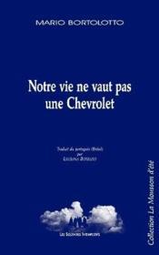 Notre vie ne vaut pas une Chevrolet - Couverture - Format classique