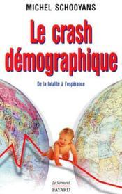 Le crash démographique ; de la fatalité à l'espérance - Couverture - Format classique
