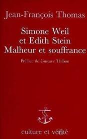 Simone Weil Et Edit Stein Malheur Et Souffrance - Couverture - Format classique