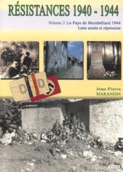 Résistances 1940-1944 t.2 ; le pays de Montbeliard 1944 : lutte armée et répression - Couverture - Format classique